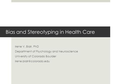Bias and Stereotyping in Health Care