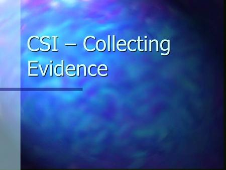 CSI – Collecting Evidence. C:\Documents and Settings\PeelUser\Desktop\Behind the scenes with forensic scene investigators - YouTube.mht C:\Documents and.