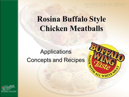 Rosina Buffalo Style Chicken Meatballs Applications Concepts and Recipes.