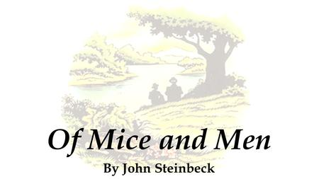 Of Mice and Men By John Steinbeck. Items to Consider: What's in a Name? George and Lennie are the only two characters with last names. Lennie's last.