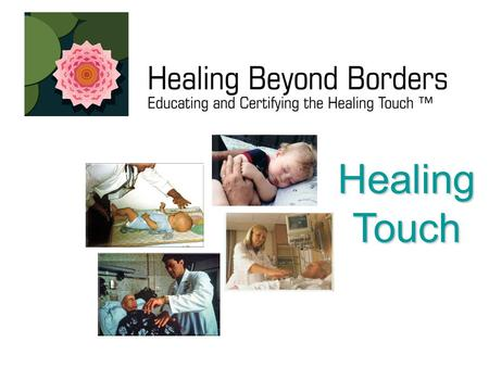 Healing Touch Healing Touch. What is Healing Touch? Healing Touch is a relaxing, nurturing, energy (biofield) therapy.