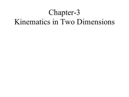 Chapter-3 Kinematics in Two Dimensions
