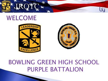 BOWLING GREEN HIGH SCHOOL PURPLE BATTALION PURPLE BATTALION STAFF  S-1 C/Captain Marlow  S-2 C/Major Wilson  S-3 C/Major Mills  S-4 C/Captain Krueger.