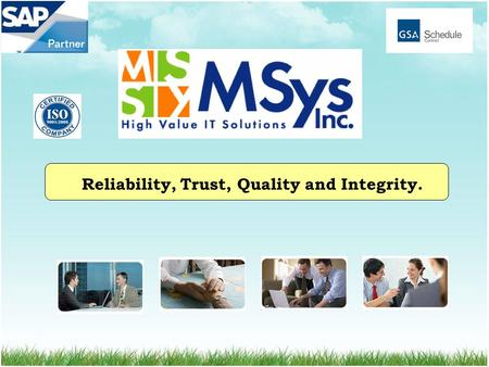 Reliability, Trust, Quality and Integrity.. MSys, Inc. is a leading Information Technology Consulting, Services, and Business Process organization that.