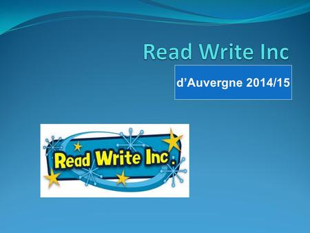 D'Auvergne 2014/15. Introduction Read Write Inc. is a structured phonics program to teach reading and spelling. It has three main elements: 1) Speed Sounds.