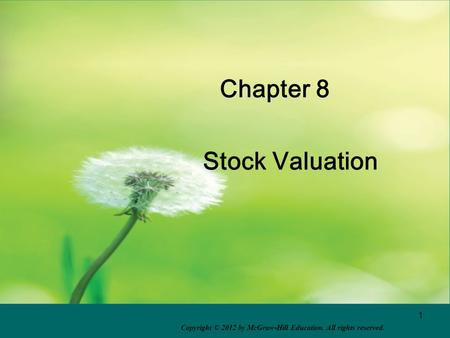 1 Chapter 8 Stock Valuation Copyright © 2012 by McGraw-Hill Education. All rights reserved.
