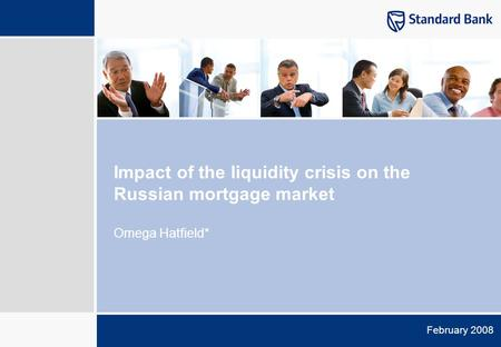 February 2008 Impact of the liquidity crisis on the Russian mortgage market Omega Hatfield*