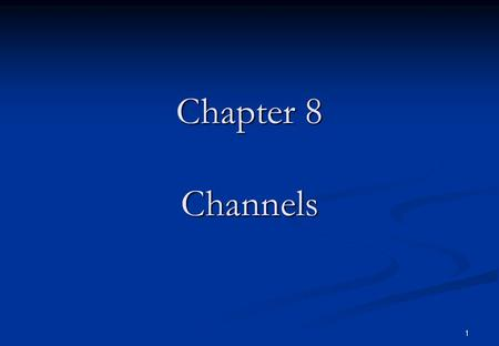 1 Chapter 8 Channels. 2 Concurrent Programming Constructs So far we have seen contructs based on shared memory concept (shared directly – buffer - or.