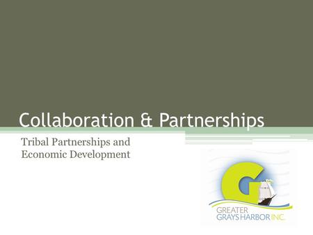 Collaboration & Partnerships Tribal Partnerships and Economic Development.