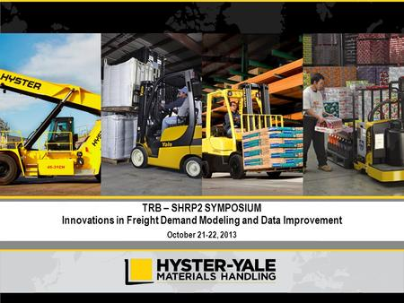 000000 255 213 29 137 80 999999 255 227 108 TRB – SHRP2 SYMPOSIUM Innovations in Freight Demand Modeling and Data Improvement October 21-22, 2013.