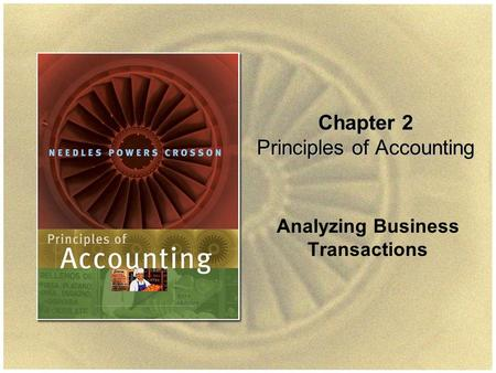Slide 1-1 Chapter 2 Principles of Accounting Analyzing Business Transactions.
