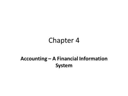 Accounting – A Financial Information System