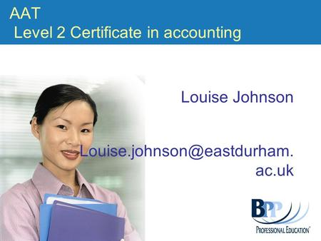AAT Level 2 Certificate in accounting Louise Johnson ac.uk.
