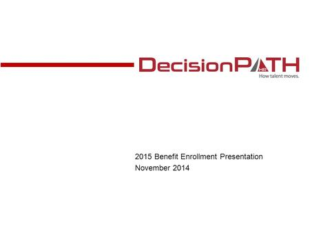 2015 Benefit Enrollment Presentation November 2014.