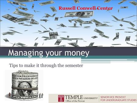 Managing your money Tips to make it through the semester Russell Conwell Center.