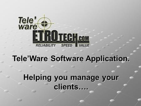 Tele'Ware Software Application. Helping you manage your clients….
