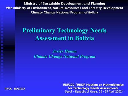 Ministry of Sustainble Development and Planning Vice-ministry of Environment, Natural Resources and Forestry Development Climate Change National Program.