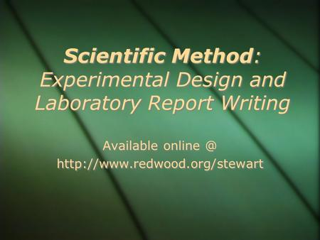 Scientific Method: Experimental Design and Laboratory Report Writing Available  Available