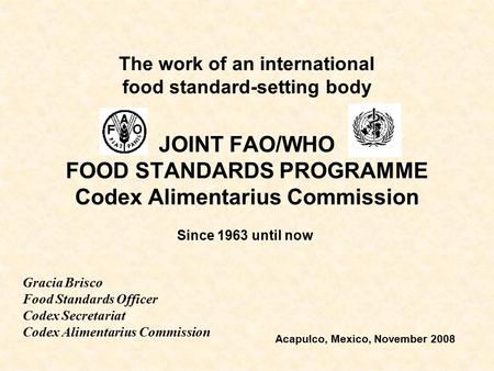 JOINT FAO/WHO FOOD STANDARDS PROGRAMME Codex Alimentarius Commission