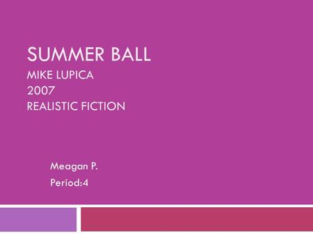 Summer Ball Mike Lupica 2007 Realistic Fiction