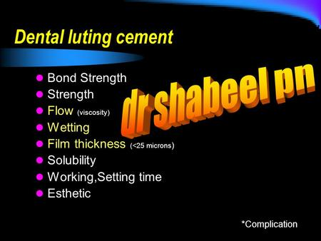 Dental luting cement Bond Strength Strength Flow (viscosity) Wetting Film thickness (