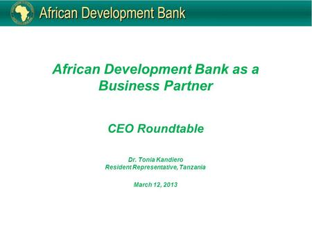 African Development Bank as a Business Partner CEO Roundtable Dr