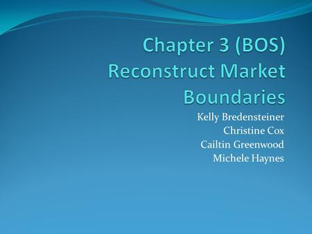 Chapter 3 (BOS) Reconstruct Market Boundaries