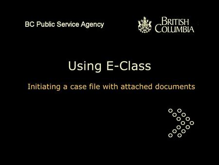 Using E-Class Initiating a case file with attached documents.