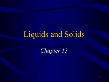 1 Liquids and Solids Chapter 13. 2 Water Colorless, odorless and tasteless Density of ice < than density of liquid water –Not the normal trend –For equal.