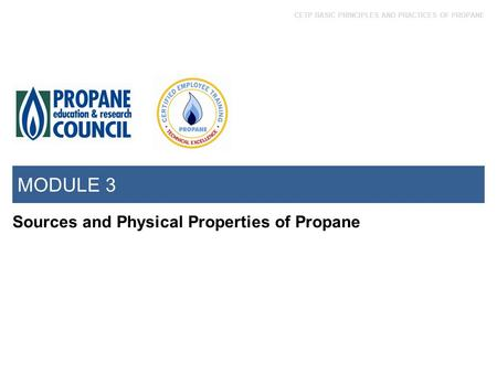 MODULE 3 Sources and Physical Properties of Propane.