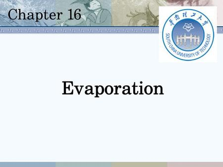 Chapter 16 Evaporation.