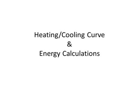 Heating/Cooling Curve & Energy Calculations. Which of the following measures the average kinetic energy of a sample? 1.Mass 2.Volume 3.Specific heat 4.Temperature.