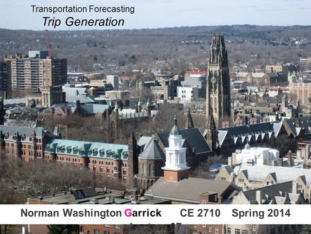 Norman Washington Garrick CE 2710 Spring 2014 Lecture 07