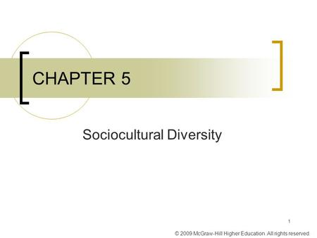 © 2009 McGraw-Hill Higher Education. All rights reserved. 1 CHAPTER 5 Sociocultural Diversity.