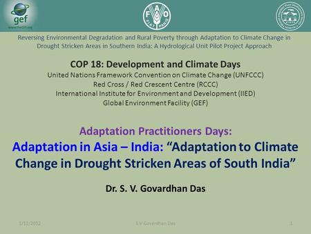 "Adaptation Practitioners Days: Adaptation in Asia – India: ""Adaptation to Climate Change in Drought Stricken Areas of South India"" Dr. S. V. Govardhan."