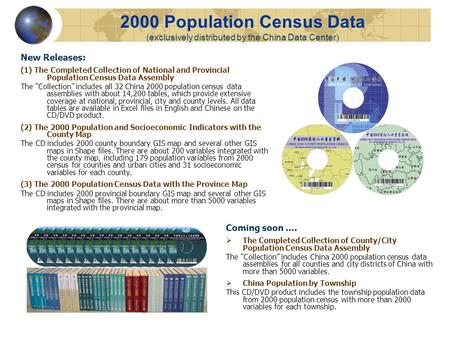 2000 Population Census Data (exclusively distributed by the China Data Center) New Releases: (1) The Completed Collection of National and Provincial Population.