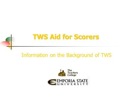 TWS Aid for Scorers Information on the Background of TWS.