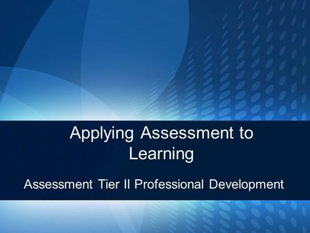 Applying Assessment to Learning