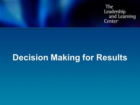 Decision Making for Results. Part One: Objectives Develop a deeper understanding of the Decision Making for Results: Data-Driven Decision Making process.