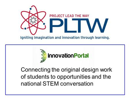 Connecting the original design work of students to opportunities and the national STEM conversation.