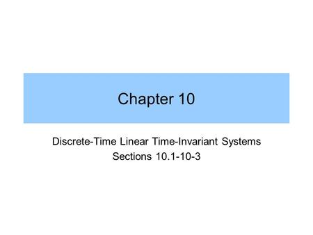 Discrete-Time Linear Time-Invariant Systems Sections