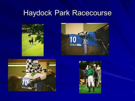 Haydock Park Racecourse. Overview Part of a 13 racecourse group called Racecourse Holdings Trust, who in turn are owned by the Jockey Club including Aintree,