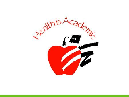 Making the Connection: Health and Student Achievement Office of Healthy Schools.