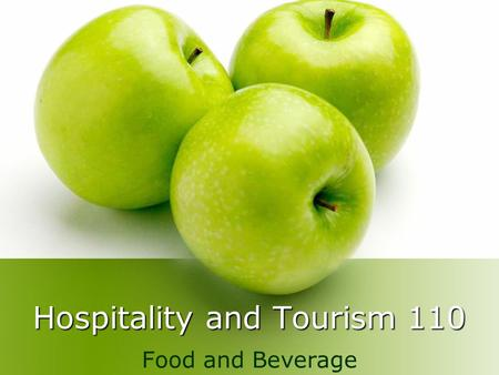 Hospitality and Tourism 110 Food and Beverage. Largest of the 5 sectors Brings in about $24 billion annually in Canada according to the Canadian Tourism.