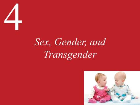 Sex, Gender, and Transgender