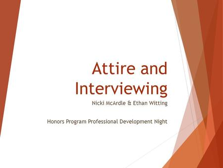 Attire and Interviewing Nicki McArdle & Ethan Witting Honors Program Professional Development Night.