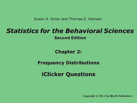Statistics for the Behavioral Sciences Frequency Distributions
