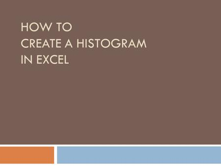 HOW TO CREATE A HISTOGRAM IN EXCEL. STEP 1: INSTALL ANALYSIS TOOLPAK 1.Click on the Microsoft Office Button (circle button) 2.Click on Excel Options.