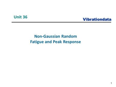 Vibrationdata 1 Non-Gaussian Random Fatigue and Peak Response Unit 36.