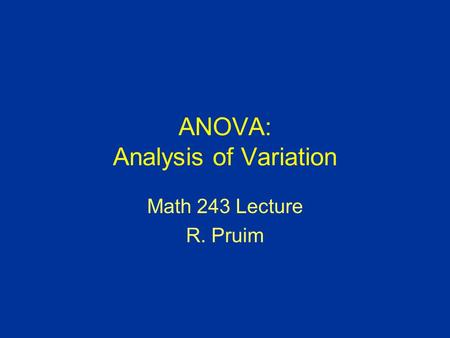 ANOVA: Analysis of Variation